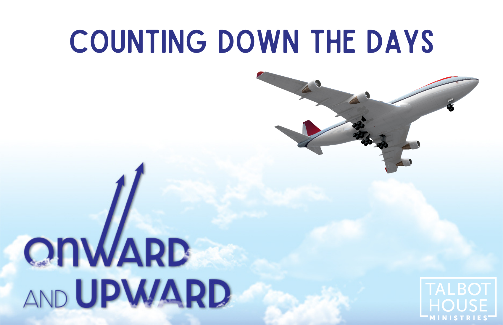 Counting Down the Days: Onward and Upward